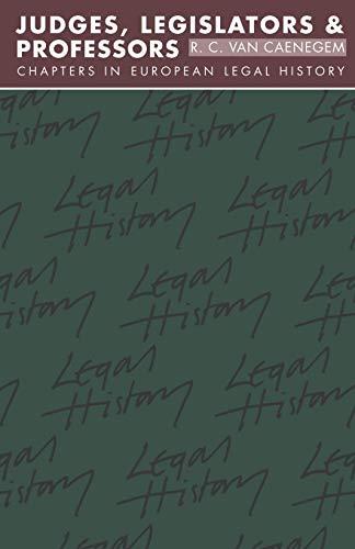 9780521438179: Judges, Legislators and Professors: Chapters in European Legal History (Goodhart Lectures)