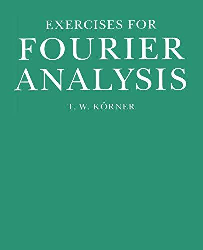 Exercises for Fourier Analysis: Korner, Thomas William