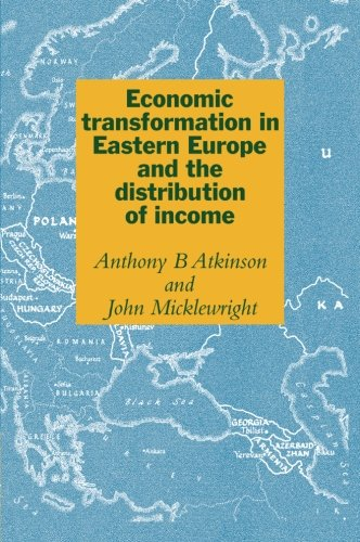 Economic Transformation in Eastern Europe and the: Atkinson, Anthony Barnes