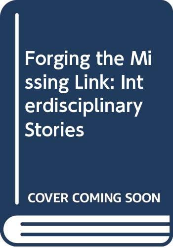 Forging the Missing Link: Interdisciplinary Stories (0521439620) by Gillian Beer