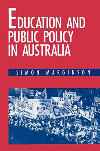 Education and Public Policy in Australia: Marginson, Simon
