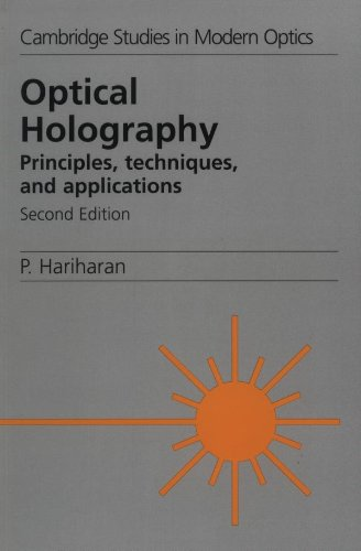 9780521439657: Optical Holography 2nd Edition Paperback: Principles, Techniques and Applications (Cambridge Studies in Modern Optics)
