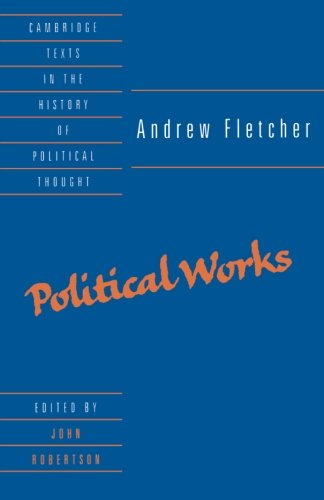 9780521439947: Andrew Fletcher: Political Works (Cambridge Texts in the History of Political Thought)