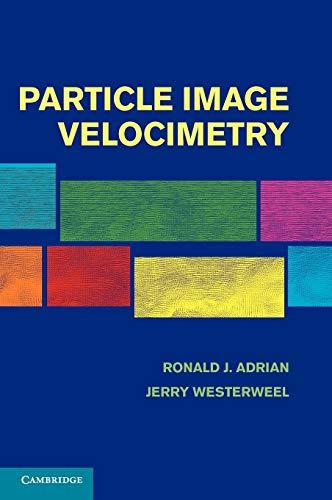 Particle Image Velocimetry: Ronald J. Adrian