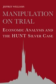9780521440288: Manipulation on Trial: Economic Analysis and the Hunt Silver Case