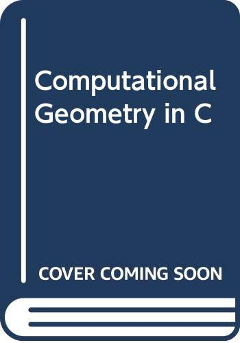 9780521440349: Computational Geometry in C (Cambridge Tracts in Theoretical Computer Science)