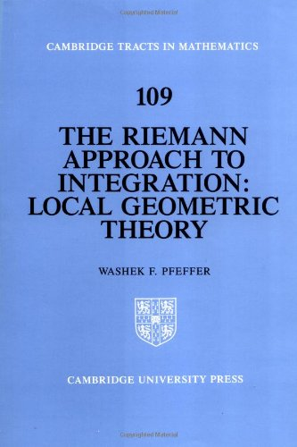 9780521440356: The Riemann Approach to Integration: Local Geometric Theory (Cambridge Tracts in Mathematics)