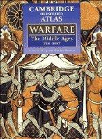 9780521440493: The Cambridge Illustrated Atlas of Warfare: The Middle Ages, 768-1487 (Cambridge Illustrated Atlases)