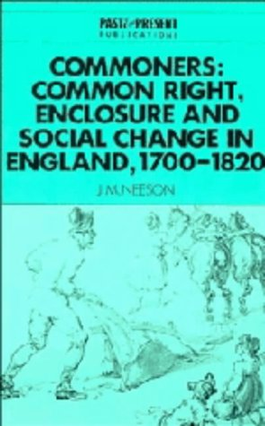 9780521440547: Commoners: Common Right, Enclosure and Social Change in England, 1700-1820 (Past and Present Publications)