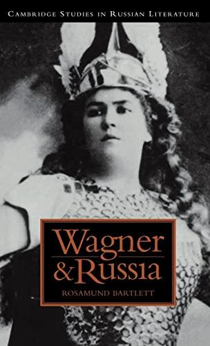 Wagner and Russia (Cambridge Studies in Russian Literature): Bartlett, Rosamund