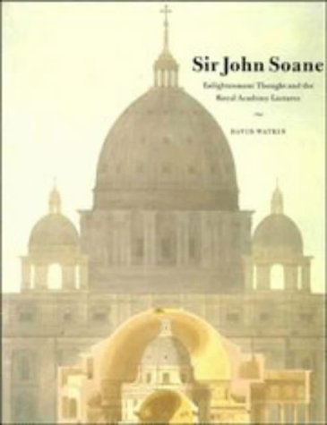 9780521440912: Sir John Soane: Enlightenment Thought and the Royal Academy Lectures (Cambridge Studies in the History of Architecture)