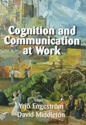 Cognition and Communication at Work: David Middleton