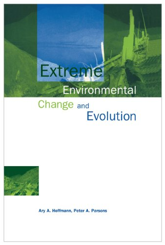 Extreme Environmental Change and Evolution: Ary A. Hoffmann, Peter A. Parsons
