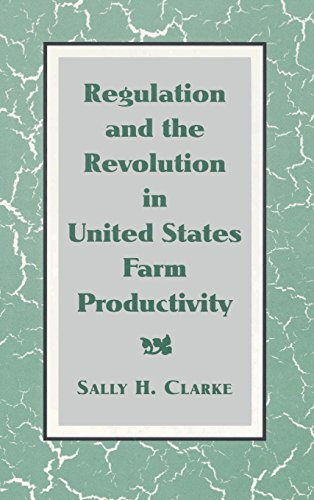 9780521441179: Regulation and the Revolution in United States Farm Productivity (Studies in Economic History and Policy: USA in the Twentieth Century)