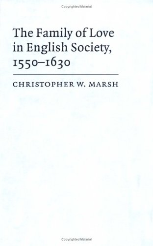 9780521441285: The Family of Love in English Society, 1550-1630 (Cambridge Studies in Early Modern British History)