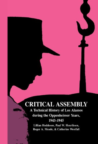 9780521441322: Critical Assembly: A Technical History of Los Alamos during the Oppenheimer Years, 1943-1945