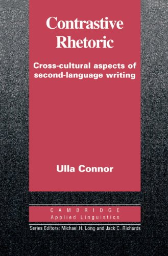 Contrastive Rhetoric: Cross-Cultural Aspects of Second Language Writing (Cambridge Applied ...