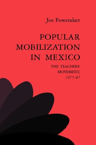 9780521441476: Popular Mobilization in Mexico: The Teachers' Movement 1977-87