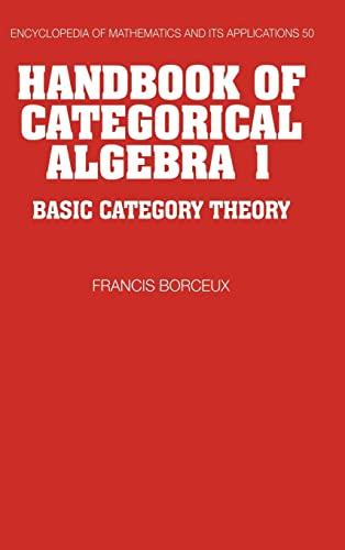 9780521441780: Handbook of Categorical Algebra: Volume 1, Basic Category Theory (Encyclopedia of Mathematics and its Applications)