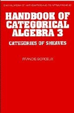 9780521441803: Handbook of Categorical Algebra 3: Categories of Sheaves (Encyclopedia of Mathematics and its Applications)