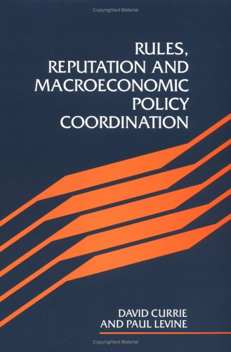 9780521441964: Rules, Reputation and Macroeconomic Policy Coordination