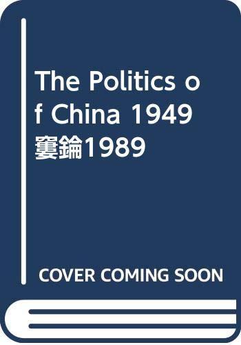 9780521442473: The Politics of China 1949-1989