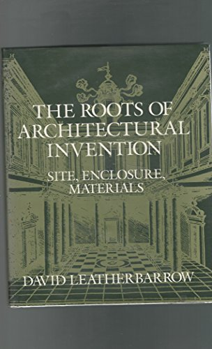 9780521442657: The Roots of Architectural Invention: Site, Enclosure, Materials (Res Monographs in Anthropology and Aesthetics)
