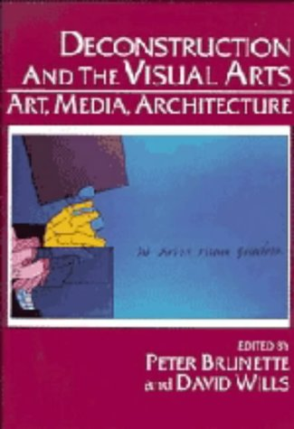 9780521442718: Deconstruction and the Visual Arts: Art, Media, Architecture (Cambridge Studies in New Art History and Criticism)