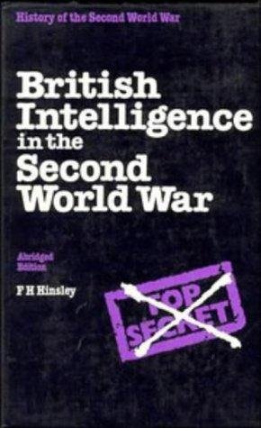 British Intelligence in the Second World War (Abridged Edition): Hinsley, F. H.