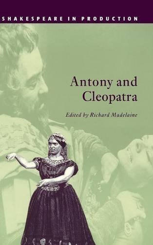 Antony and Cleopatra (Shakespeare in Production): Shakespeare, William