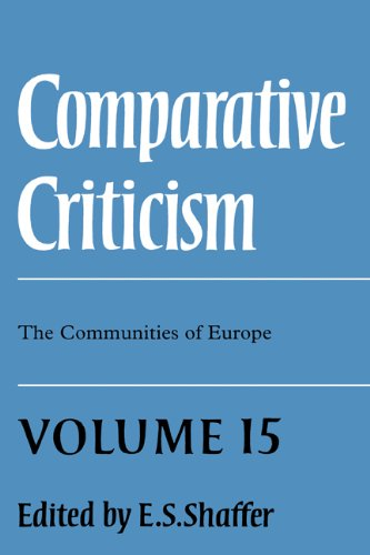 Comparative Criticism: Volume 15, The Communities of Europe: Shaffer, E.S; Editor