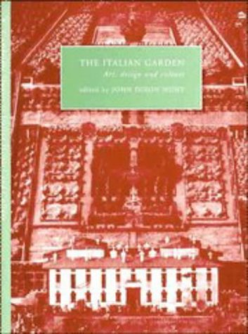 9780521443531: The Italian Garden: Art, Design and Culture (Cambridge Studies in Italian History and Culture)