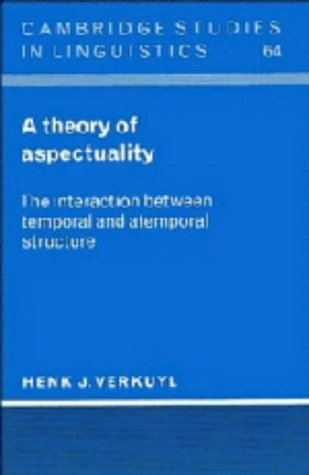 9780521443623: A Theory of Aspectuality: The Interaction between Temporal and Atemporal Structure (Cambridge Studies in Linguistics)
