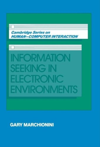 9780521443722: Information Seeking in Electronic Environments (Cambridge Series on Human-Computer Interaction)