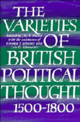 9780521443777: The Varieties of British Political Thought, 1500-1800