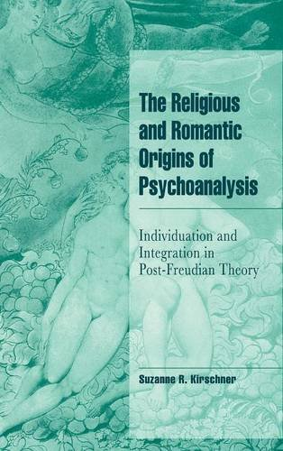 9780521444019: The Religious and Romantic Origins of Psychoanalysis: Individuation and Integration in Post-Freudian Theory (Cambridge Cultural Social Studies)