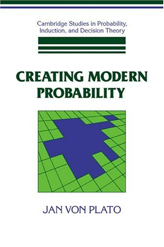 9780521444033: Creating Modern Probability: Its Mathematics, Physics and Philosophy in Historical Perspective (Cambridge Studies in Probability, Induction and Decision Theory)