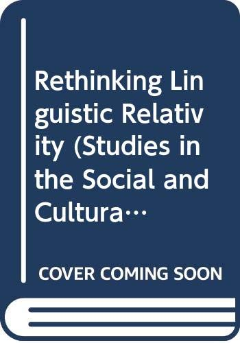 9780521444330: Rethinking Linguistic Relativity (Studies in the Social and Cultural Foundations of Language)