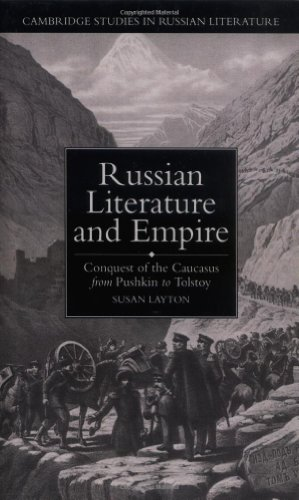 9780521444439: Russian Literature and Empire: Conquest of the Caucasus from Pushkin to Tolstoy (Cambridge Studies in Russian Literature)