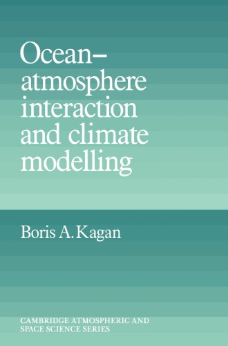 Ocean-Atmosphere Interaction and Climate Modelling: Kagan, Boris A.