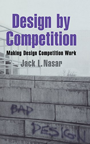 9780521444491: Design by Competition: Making Design Competition Work (Environment and Behavior)
