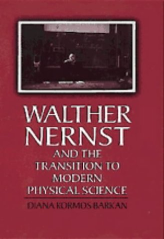 9780521444569: Walther Nernst and the Transition to Modern Physical Science