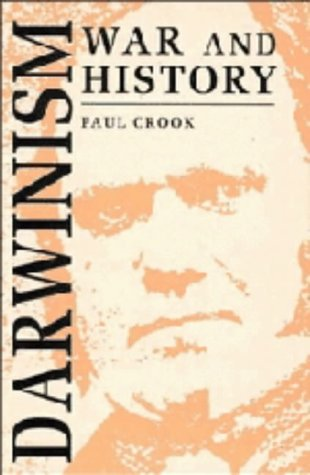 Darwinism, War and History: The Debate over: Crook, Paul