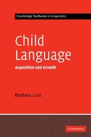 9780521444781: Child Language: Acquisition and Growth (Cambridge Textbooks in Linguistics)