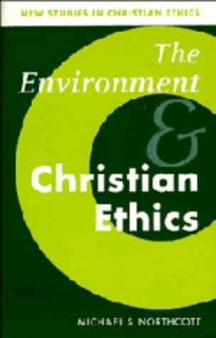 9780521444811: The Environment and Christian Ethics (New Studies in Christian Ethics)