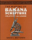 9780521444842: The Making of Bamana Sculpture: Creativity and Gender (Res Monographs in Anthropology and Aesthetics)
