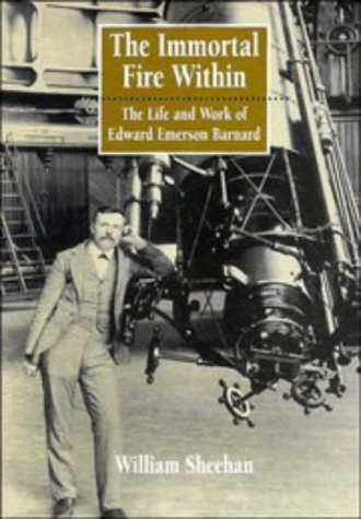 9780521444897: The Immortal Fire Within: The Life and Work of Edward Emerson Barnard