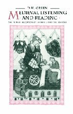 Medieval Listening and Reading: The Primary Reception: Green, Dennis Howard