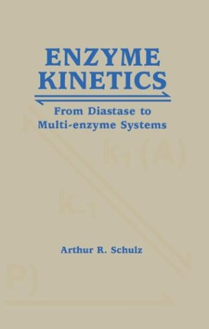 9780521445009: Enzyme Kinetics: From Diastase to Multi-enzyme Systems