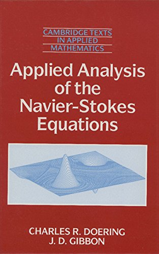 9780521445573: Applied Analysis of the Navier-Stokes Equations (Cambridge Texts in Applied Mathematics)
